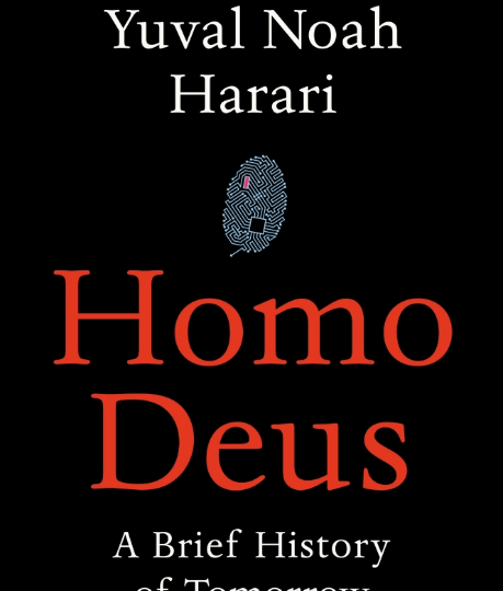 Yuval Noah Harari: Homo Deus. A Brief History of Tomorrow