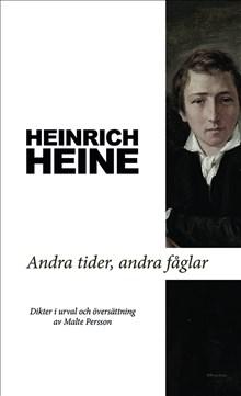 Heinrich Heine i urval och översättning av Malte Persson