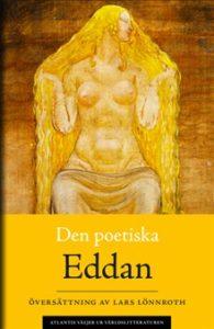 Den poetiska Eddan i nyöversättning av Lars Lönnroth.