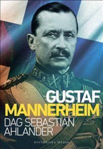 Gustaf Mannerheim av Dag Sebastian Ahlander.