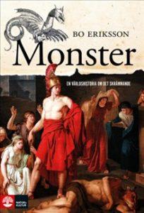 Det morras, krafsas, bits, huggs, styckas, lemlästas och skriks som aldrig förr på film och i dataspel, i litteratur och konst. Det tycks råda monsterfeber i populärkulturen. Men skräck och monster är inget nytt samhälleligt fenomen - rädsla är ett evolutionärt arv och monster har funnits länge i mänsklighetens historia.