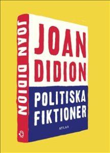 Politiska fiktioner av Joan Didion.