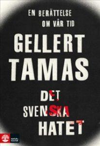 Det svenska hatet av Gellert Tamas
