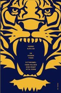 En svensk tiger av Hanne Kjöller.