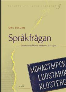 Språkfrågan. Finlandssvenskhetens uppkomst 1812-1922 av Max Engman.