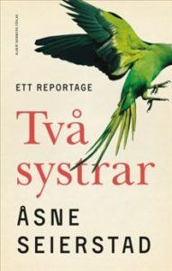 Två systrar av Åsne Seierstad. I översättning av Jan Stolpe