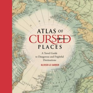 1) Olivier Le Carrer: Atlas of Cursed Places