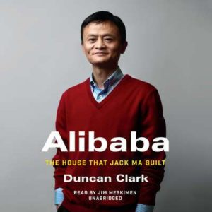 8) Duncan Clark: Alibaba. The House that Jack Ma Built