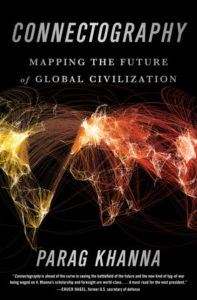 6) Parag Khanna: Connectography: Mapping the Future of Global Civilization