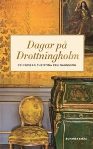 6) Prinsessan Christina Fru Magnuson: Dagar på Drottningholm