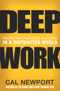 10) Cal Newport: Deep Work. Rules for Focused Success in a Distracted World
