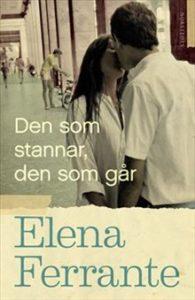 Elena Ferrante: Den som stannar, den som går. I översättning av Johanna Hedberg