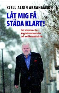 2) Kjell-Albin Abrahamson: Låt mig få städa klart