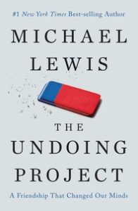 1) Michael Lewis: The Undoing Project. A Friendship That Changed Our Mind