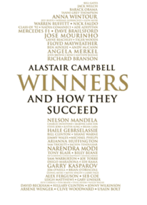 7) Alastair Campbell: Winners. And How They Succeed