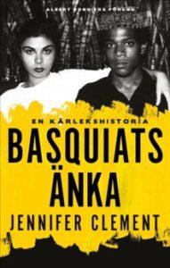 Jennifer Clement: Basquiats änka