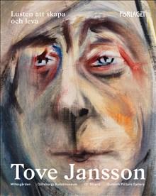Tove Jansson - lusten att skapa och leva