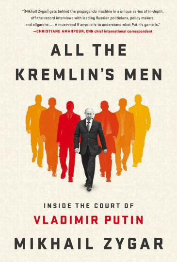 All the Kremlin´s Men. Inside the Court of Vladimir Putin…