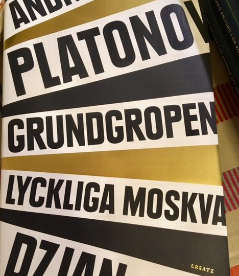 Andrej Platonov: Dzjan ; Grundgropen ; Lyckliga Moskva