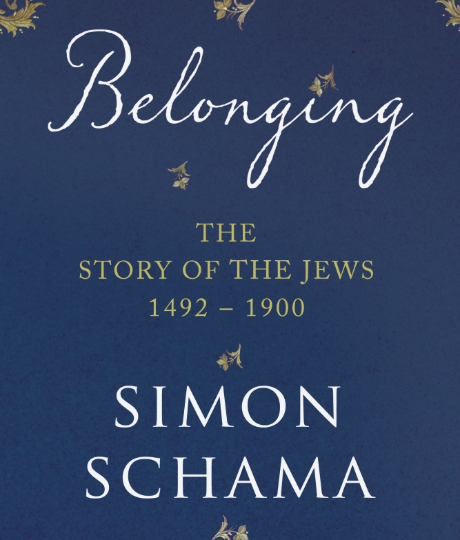 Simon Schama: Belonging. The Story of the Jews 1492-1900