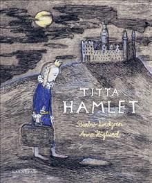 Barbro Lindgren & Anna Höglund: Titta Hamlet!