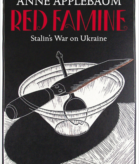 Anne Applebaum: Red Famine. Stalin´s War on Ukraine