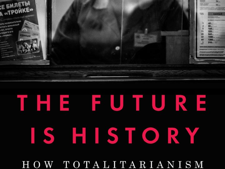 Masha Gessen: The Future is History. How Totalitarianism Reclaimed Russia