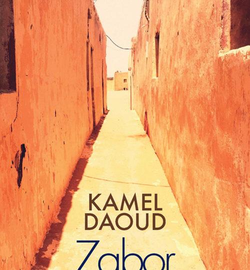 Kamel Daoud: Zabor ou Les psaumes