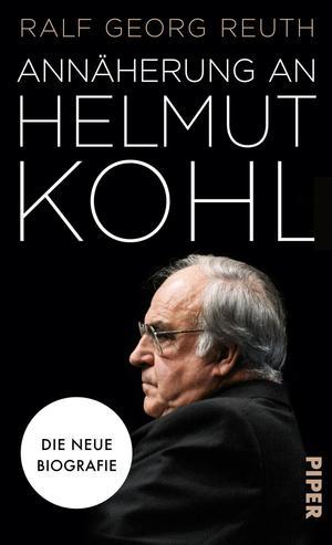 Ralf Georg Reuth: Annäherung an Helmut Kohl
