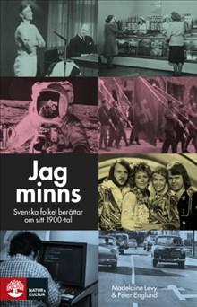 Jag minns. Svenska folket berättar om sitt 1900-tal