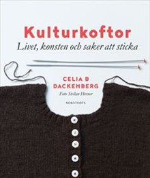 Cecilia B. Dackenberg: Kulturkoftor. Livet, konsten och saker att sticka