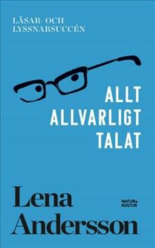 """Lena Anderssons """"Allt allvarligt talat"""" finns nu i pocketutgåva"""