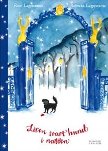 Rose Lagercrantz: Liten svart hund i natten