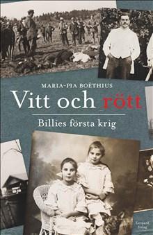 Maria-Pia Boëthius: Vitt och rött. Billies första krig