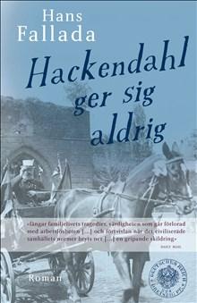 Hans Fallada: Hackendahl ger sig aldrig