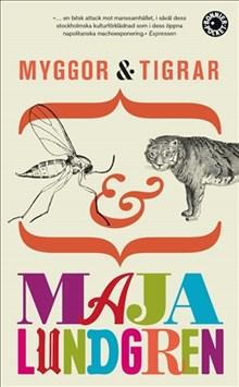 Maja Lundgrens roman Myggor och tigrar kommer i nytryck i pocket i februari