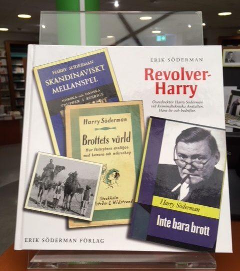 Erik Söderman: Revolver-Harry. Överdirektör Harry Söderman vid Kriminaltekniska Anstalten. Hans liv och bedrifter.
