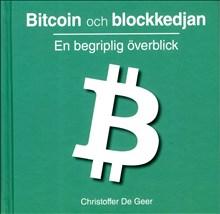 Christoffer De Geer: Bitcoin och blockkedjan : en begriplig överblick