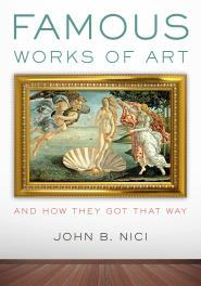 John B. Nici: Famous Work of Art. And How They Got That Way
