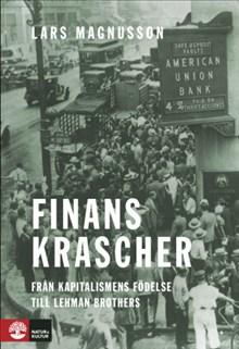 Lars Magnusson: Finanskrascher. Från kapitalismens födelse till Lehman Brothers