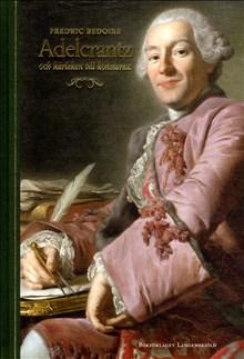 Om Carl Fredrik Adelcrantz kärlek till konsterna…