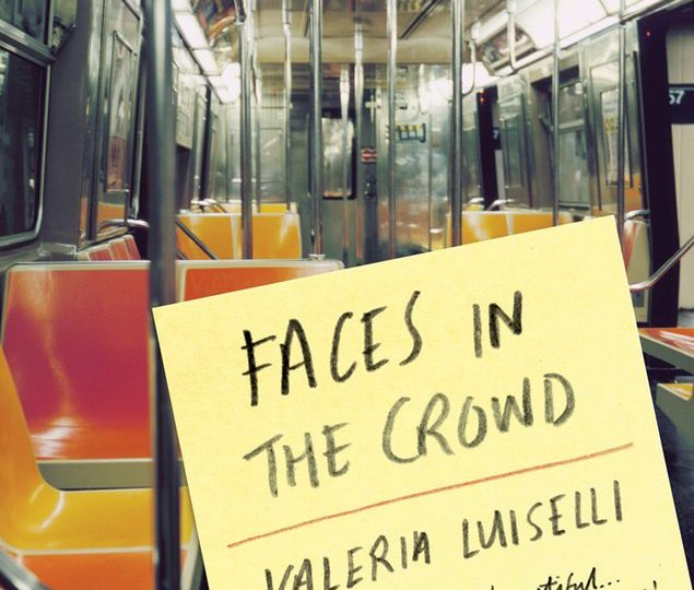 Valeria Luiselli: Faces in the Crowd