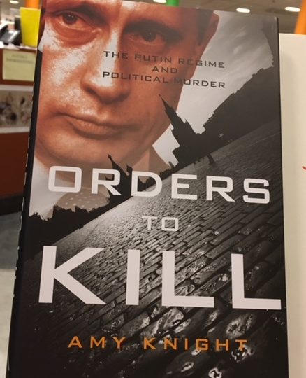 Amy Knight: Orders to Kill. The Putin Regime and Political Murder