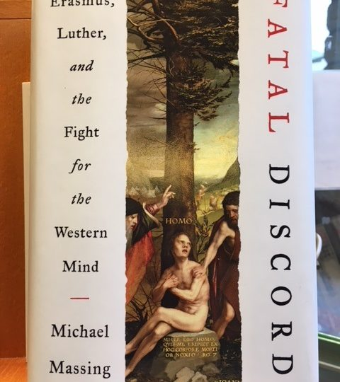 Michael Massing: Fatal Discord. Erasmus, Luther, and the Fight for the Western Mind