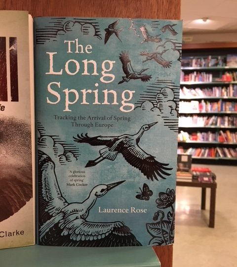 Laurence Rose: The Long Spring. Tracking the Arrival of Spring Through Europe