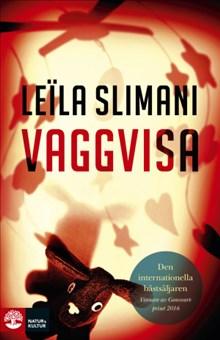 När kommer Leïla Slimanis internationella bästsäljare Chanson douce ut på svenska?