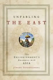 Jürgen Osterhammel: Unfabling the East