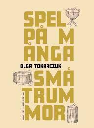 Olga Tokarczuk: Spel på många små trummor