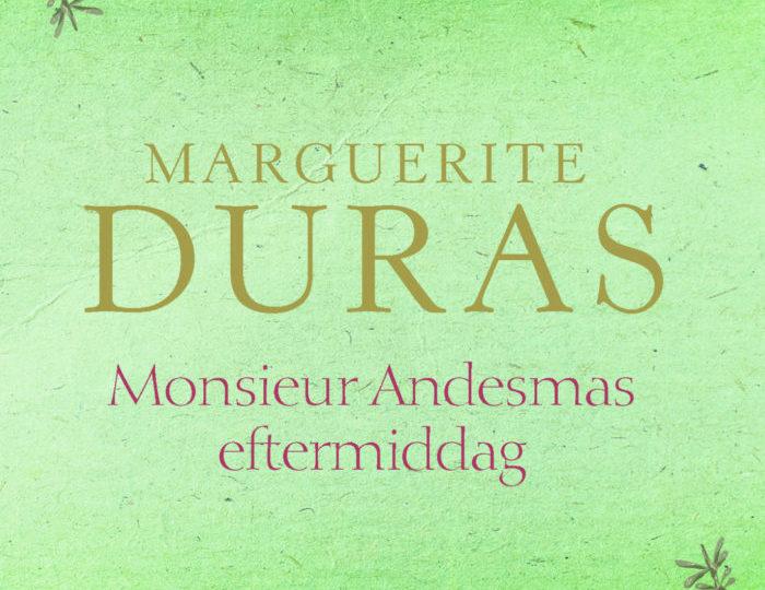 Marguerite Duras: Monsieur Andesmas eftermiddag