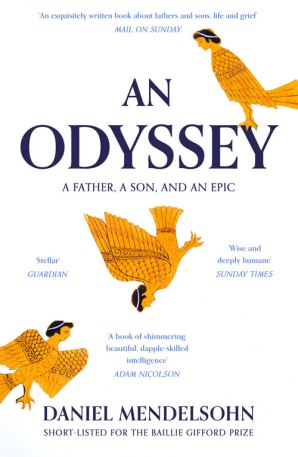 Danel Mendelsohn: An Odyssey – A Father , a Son and an Epic